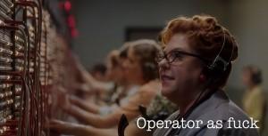 Operator as fuck